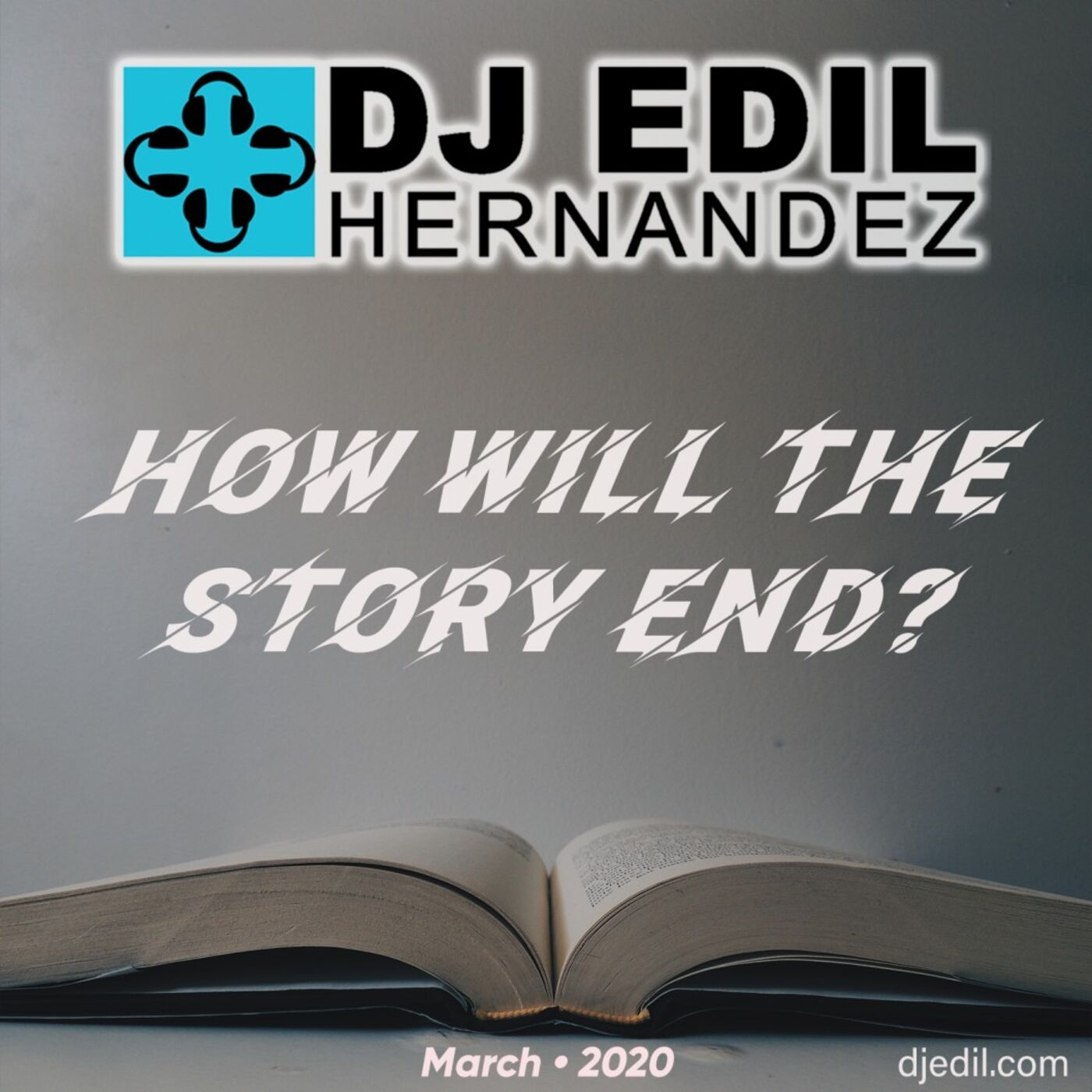 DJ Edil Hernandez :: How Will The Story End?