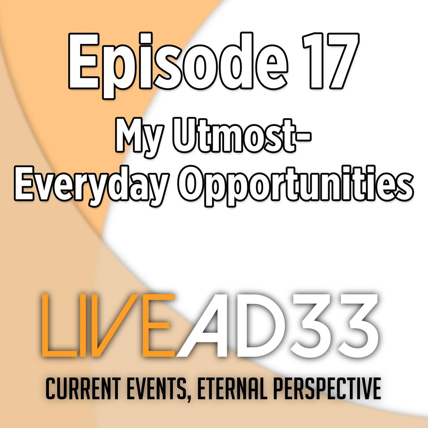 My Utmost- Everyday Opportunites
