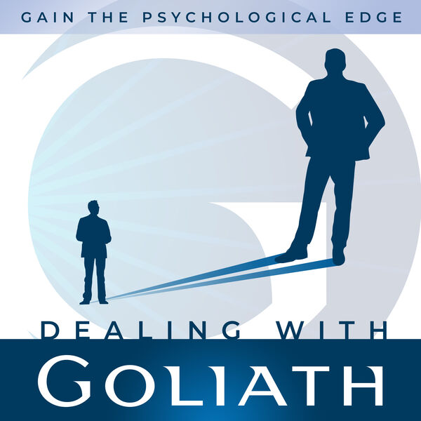 Dealing with Goliath: Psychological Edge for Business Leaders Podcast Artwork Image