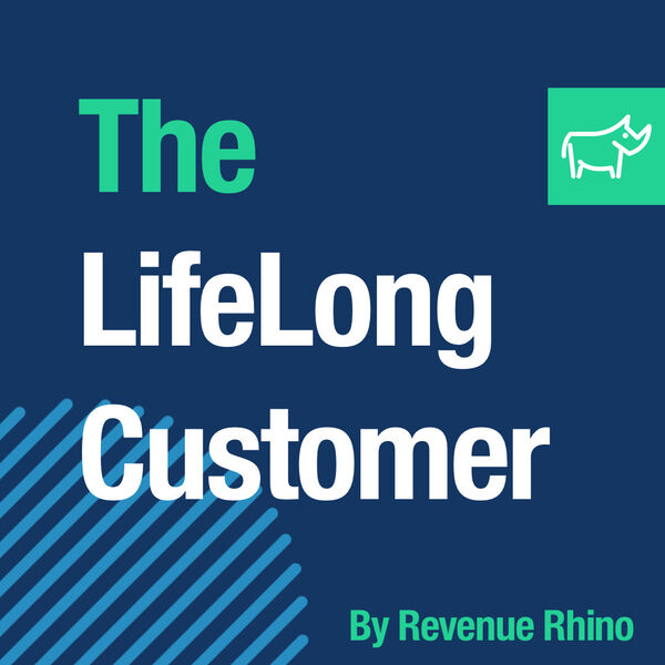 The Life-Long Customer Podcast Artwork Image