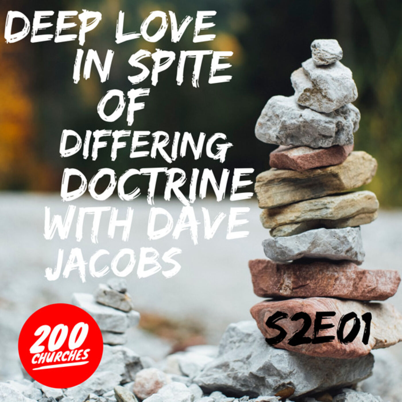 S2E01 - Deep Love In Spite Of Differing Doctrine with Dave Jacobs