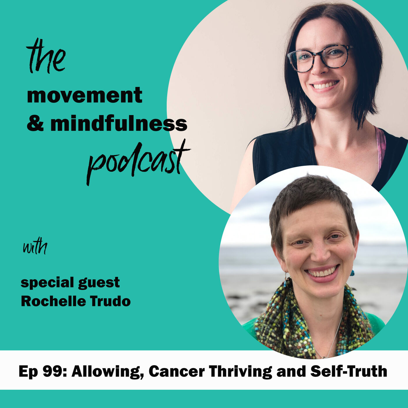 Ep 99: Allowing, Cancer Thriving and Self-Truth with Rochelle Trudo