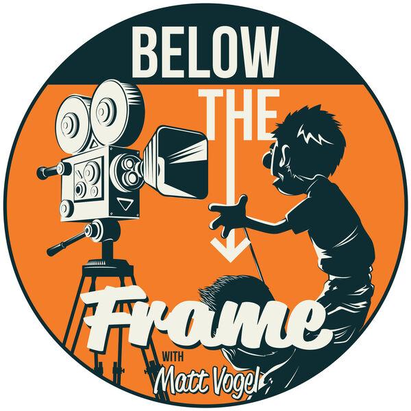 Below The Frame with Matt Vogel Podcast Artwork Image