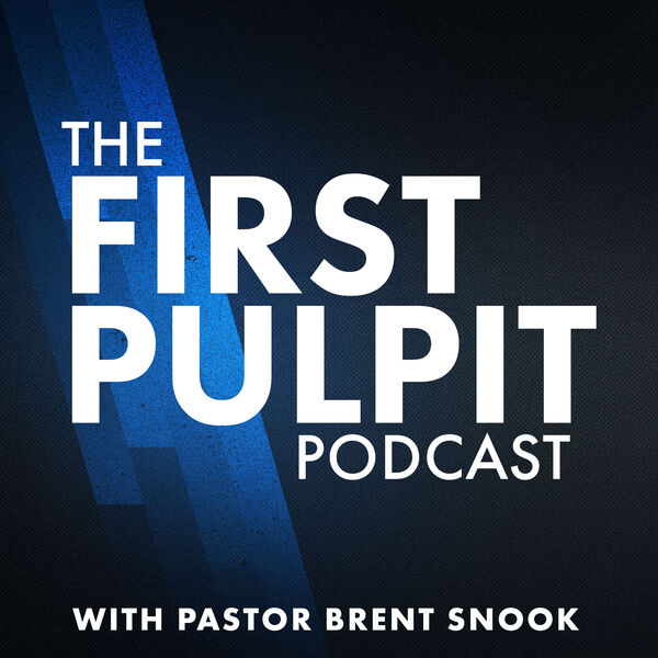 First Pulpit Podcast Podcast Artwork Image