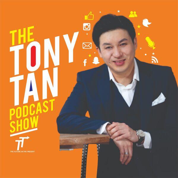 The Tony Tan Podcast Podcast Artwork Image