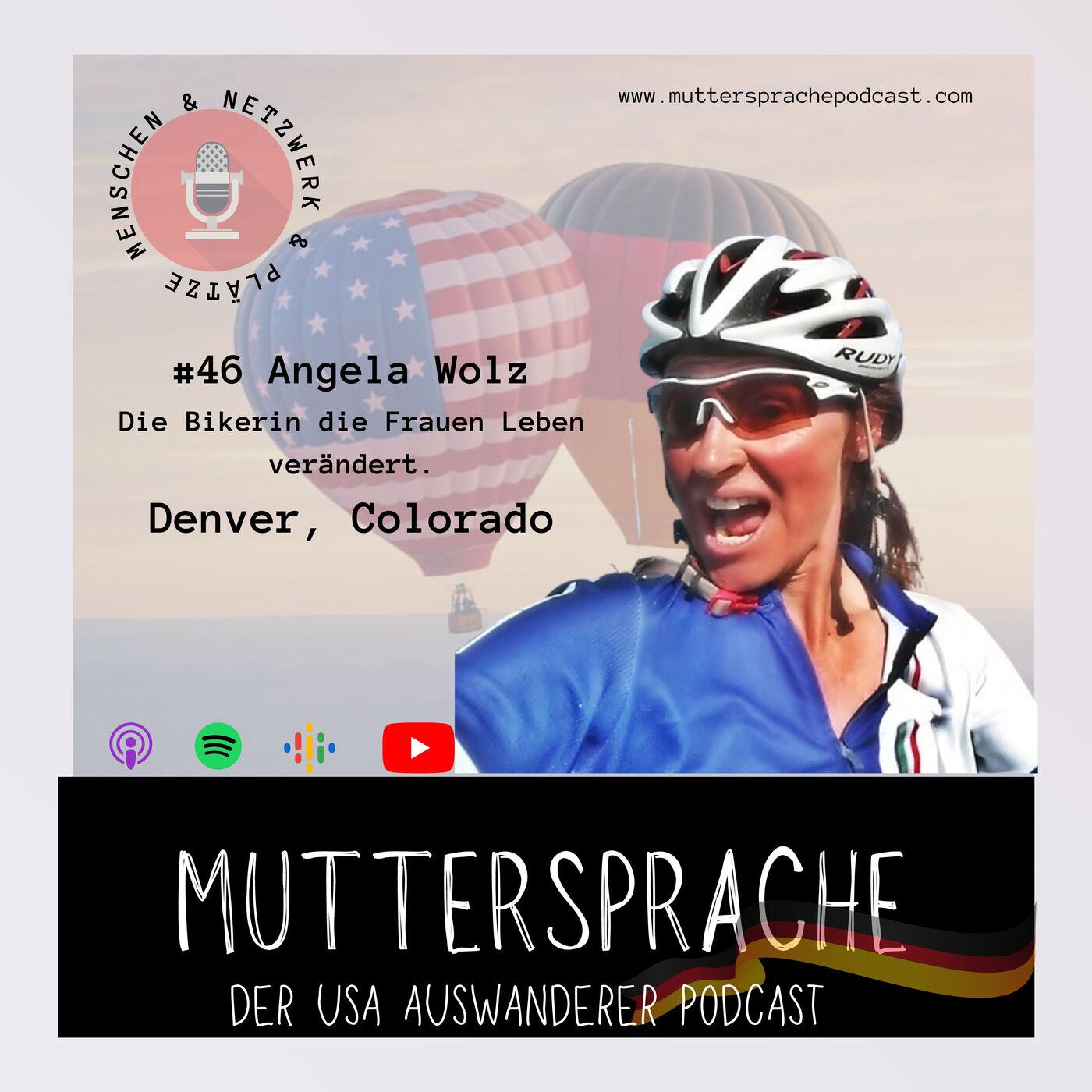 Folge 46: Die Bikerin die das Leben von Frauen verändert. ANGELA WOLZ - Denver, Colorado