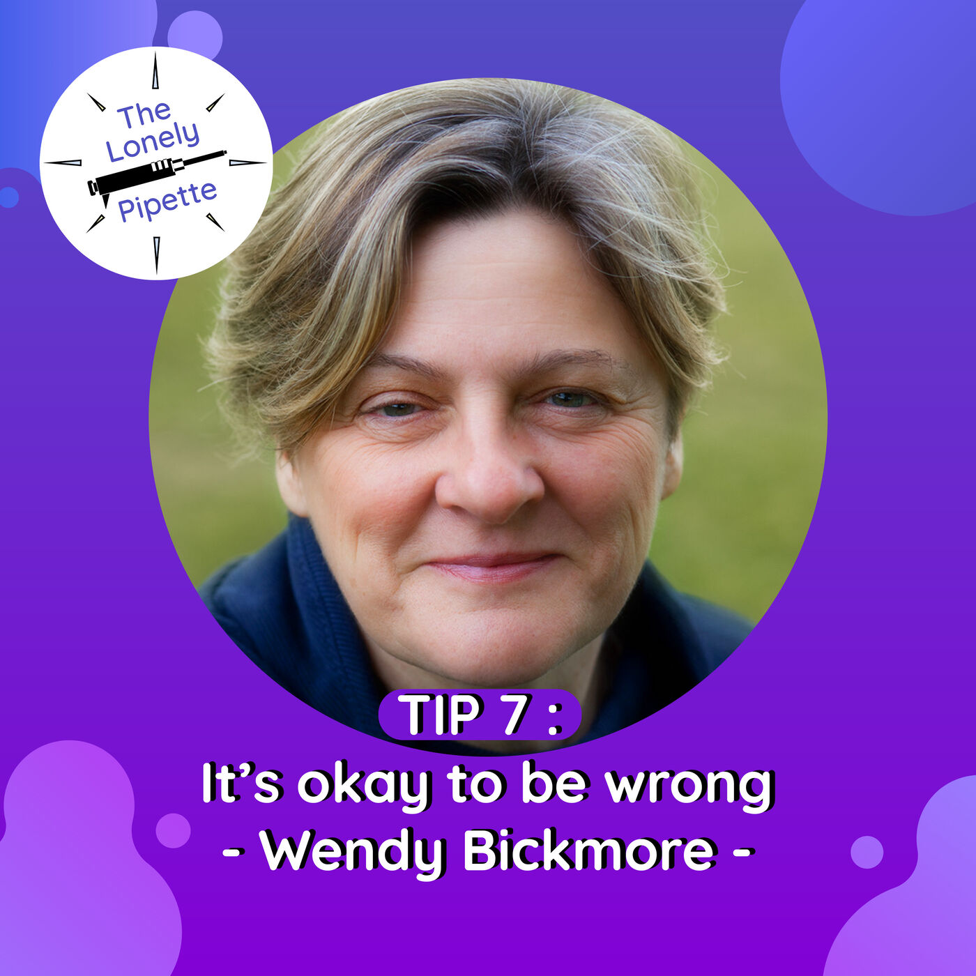 TLP #7 : It's okay to be wrong - Wendy Bickmore