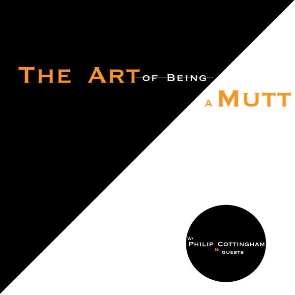 The Art of Being a Mutt Podcast Artwork Image