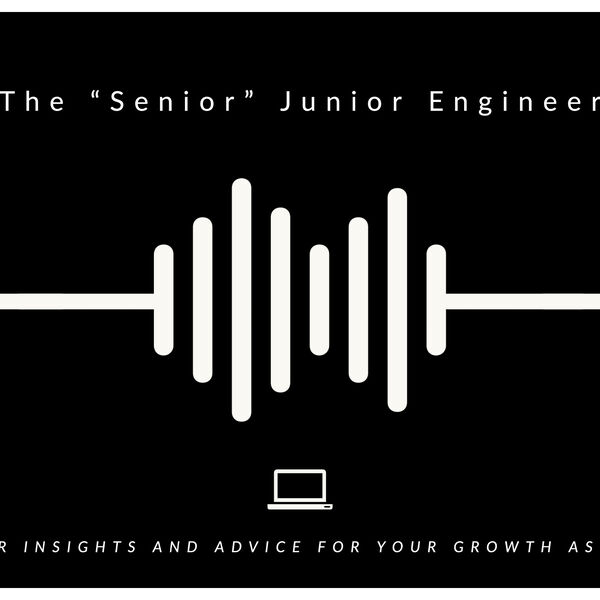 "The ""Senior"" Junior Engineer Podcast Artwork Image"