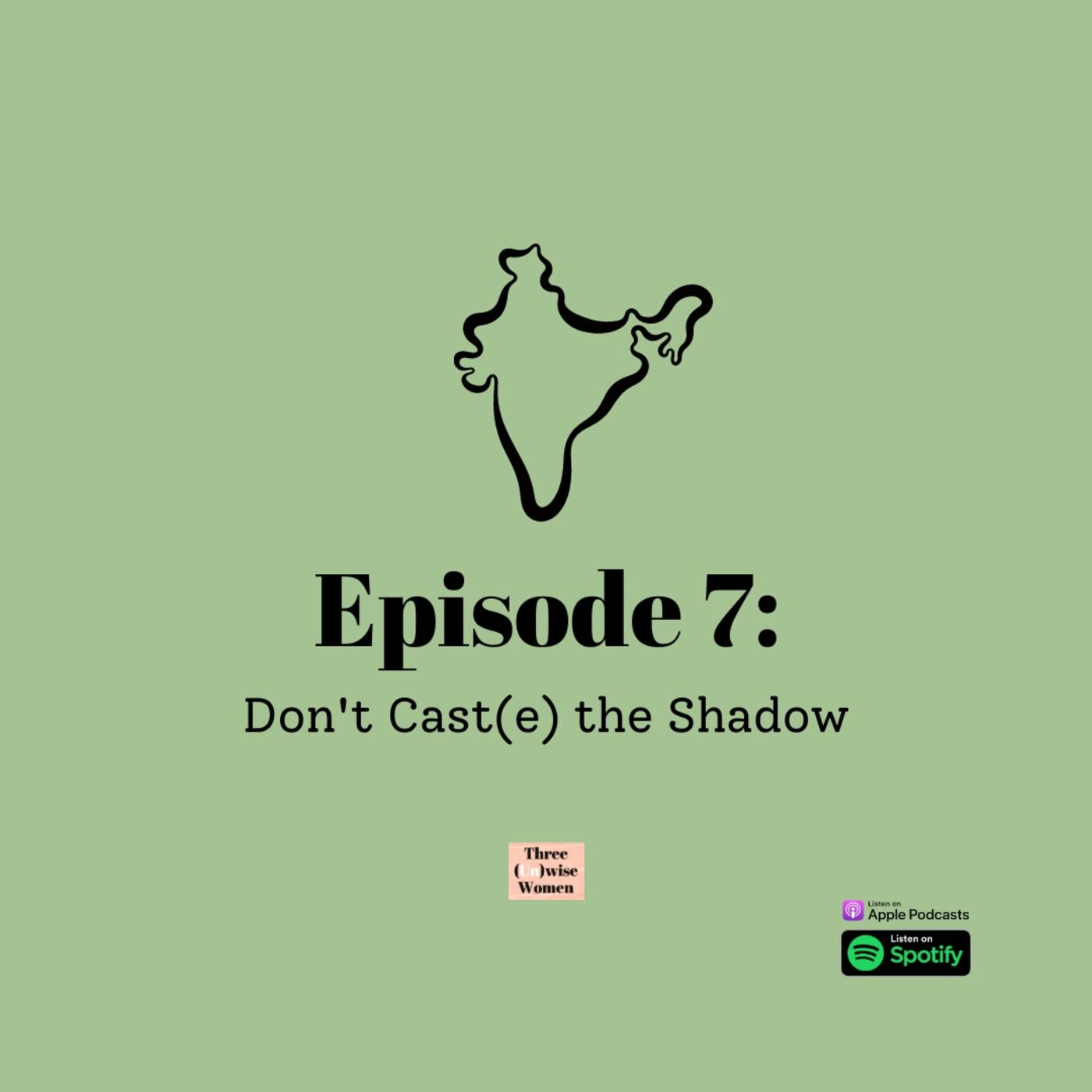 Don't Cast[e] the Shadow