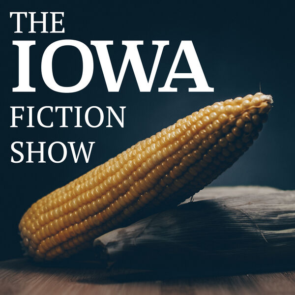 The Iowa Fiction Show Podcast Artwork Image