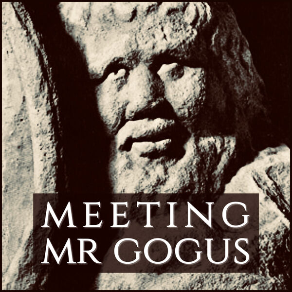 Meeting Mister Gogus Podcast Artwork Image