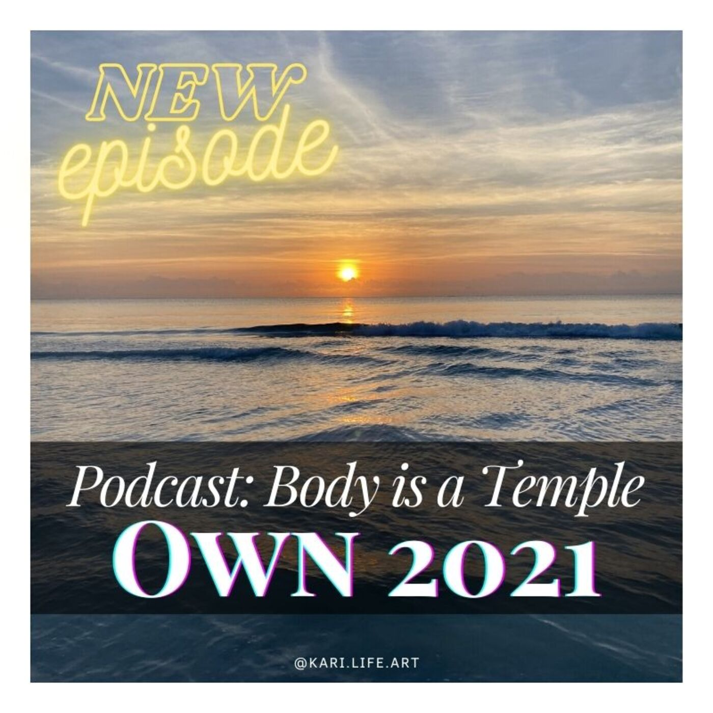 #036 [ BODY IS A TEMPLE ] Own 2021 with Johnna