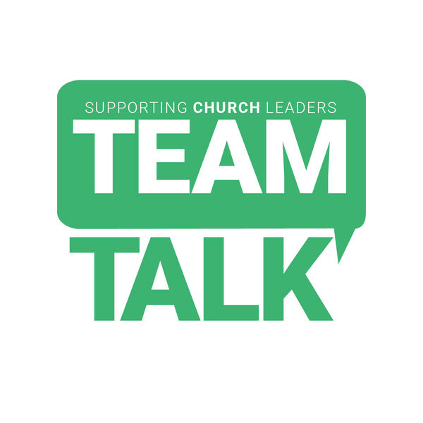 TeamTalk: Supporting Church Leaders in Wales  Podcast Artwork Image