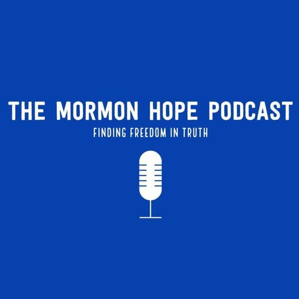 The Mormon Hope Podcast  Podcast Artwork Image