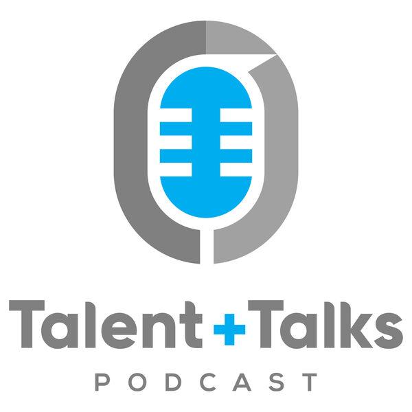 Talent + Talks Podcast Podcast Artwork Image