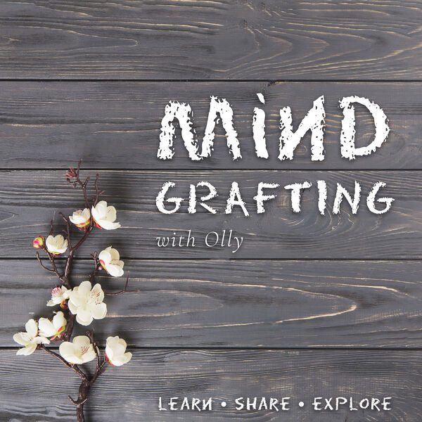Mind Grafting with Olly Podcast Artwork Image