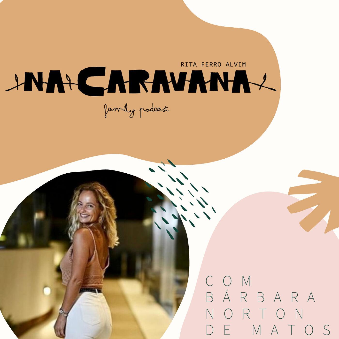 Na Caravana com Bárbara Norton de Matos #16 O amor a meio termo, violência doméstica e aceitação