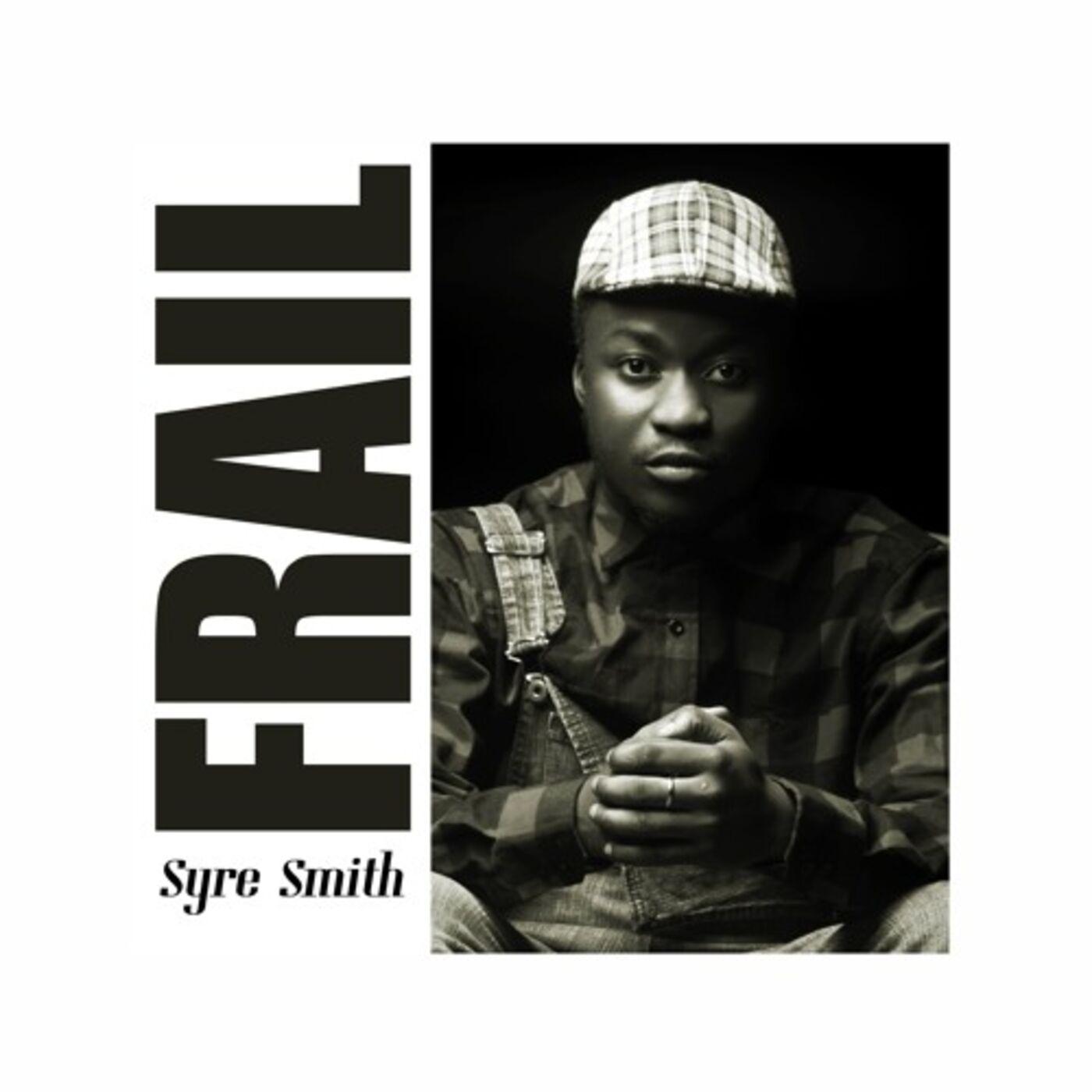 FRAIL - Syre Smith