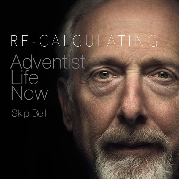 Re-Calculating: Adventist Life Now  Podcast Artwork Image