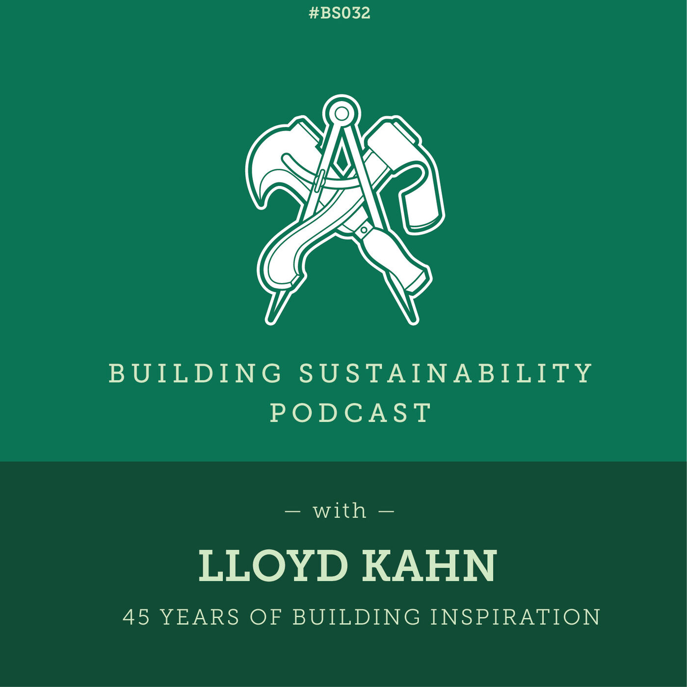 45 years of Building Inspiration - Lloyd Kahn - BS032