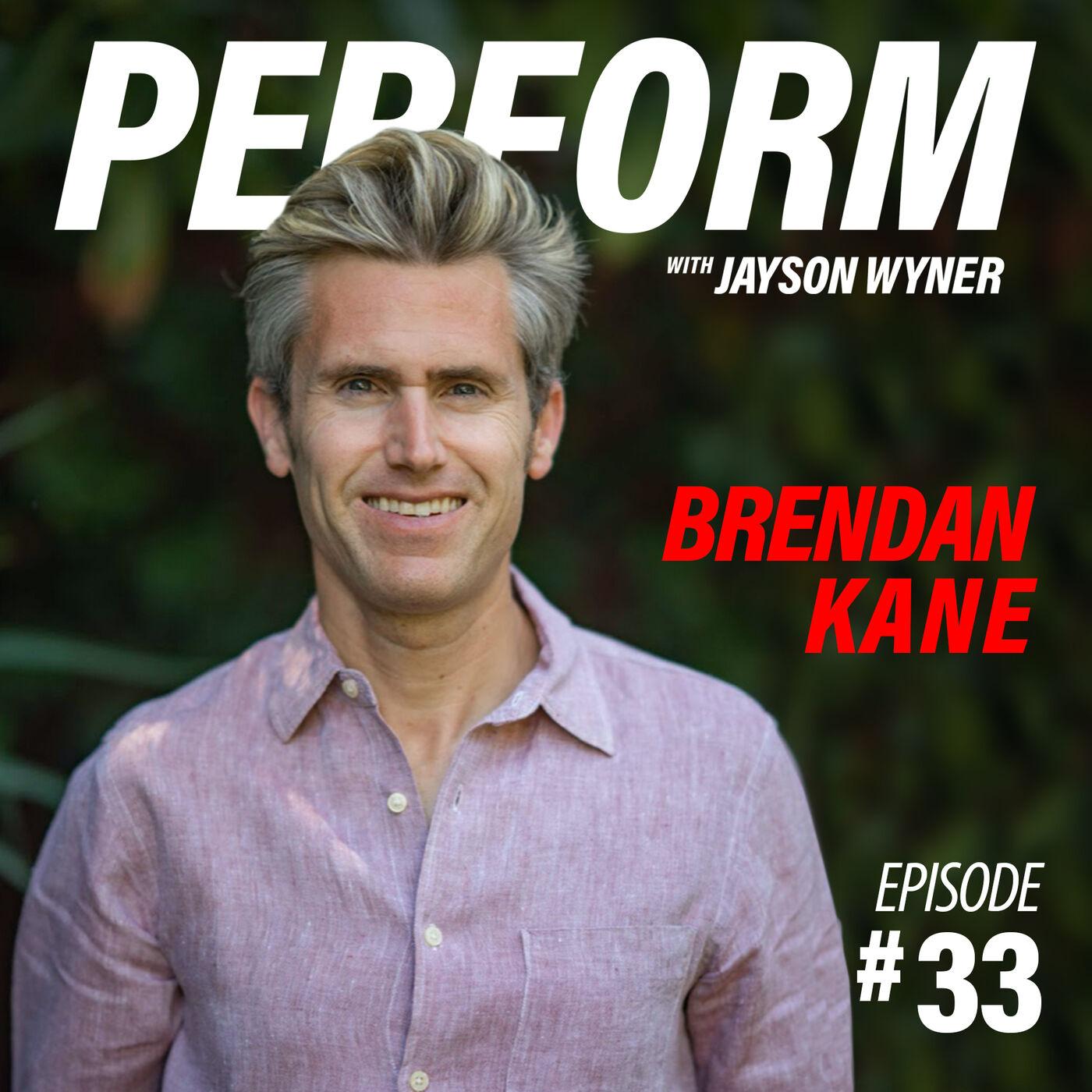 PERFORM Podcast E033 - Brendan Kane