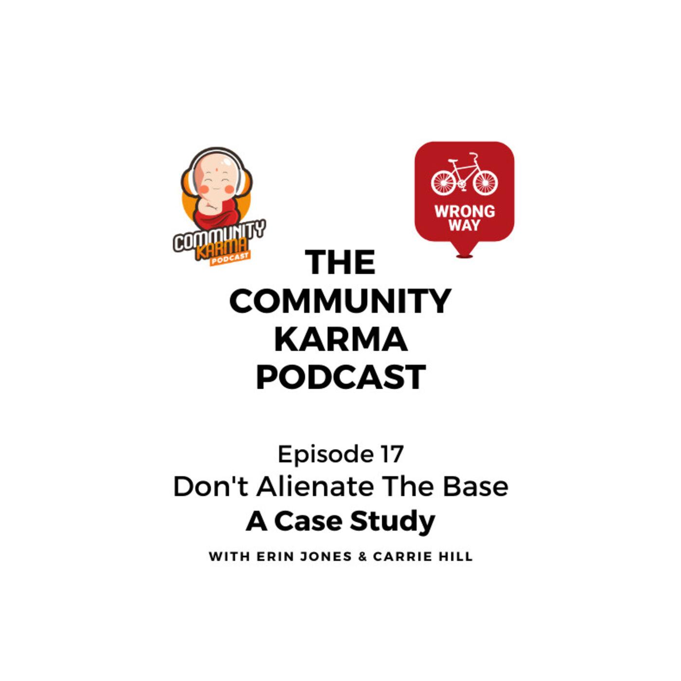 Episode 17: Don't Alienate the Base - A Case Study
