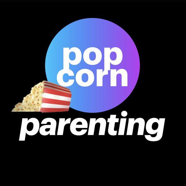 Popcorn Parenting Podcast Artwork Image