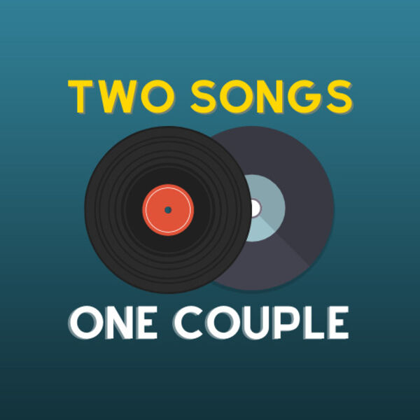 Two Songs One Couple Podcast Artwork Image