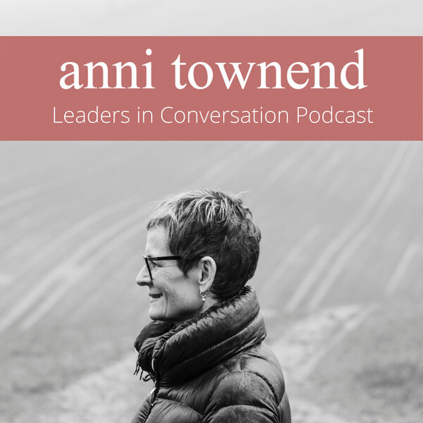 Leaders in Conversation with Anni Townend Podcast Artwork Image