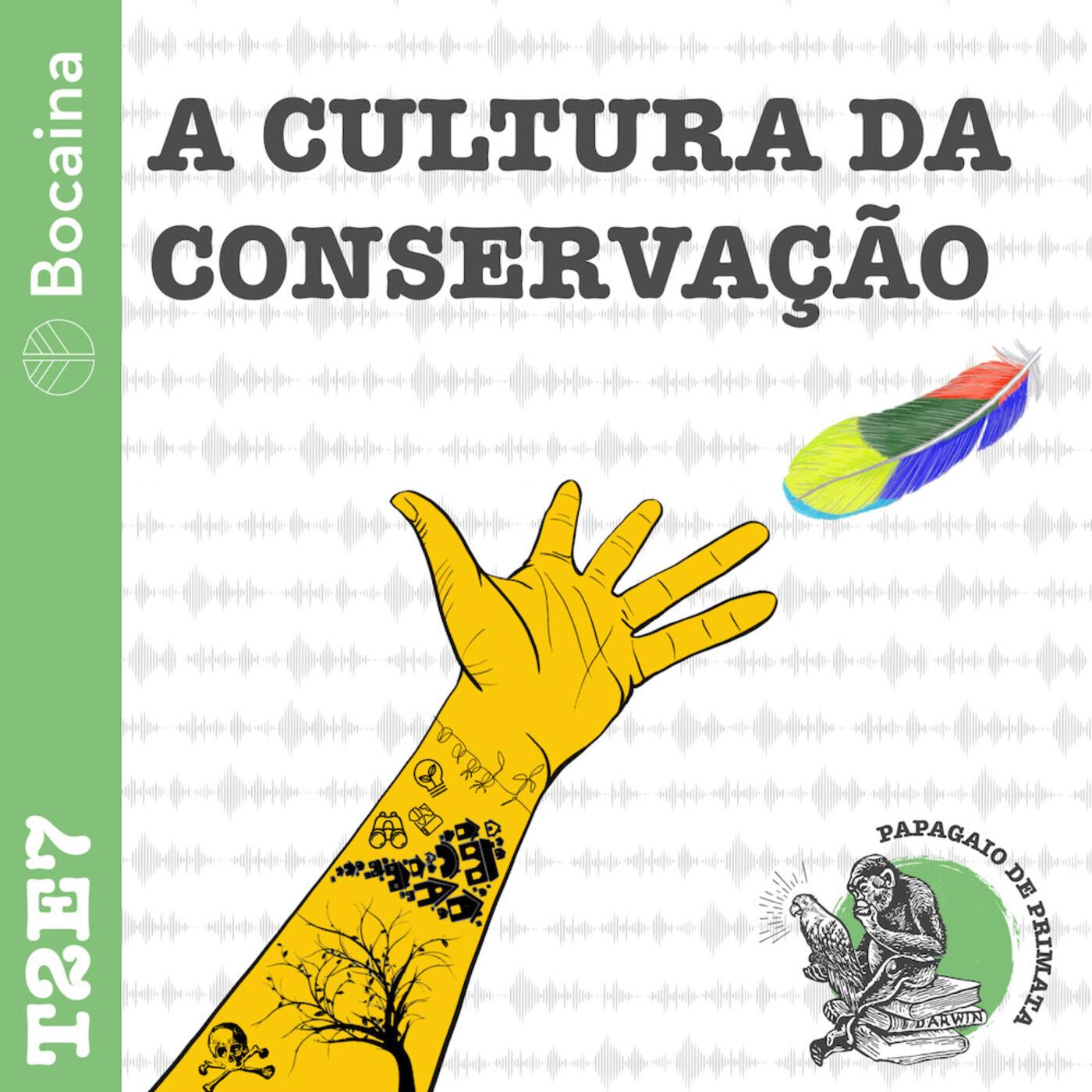 #17 - T2E7 - A cultura da Conservação