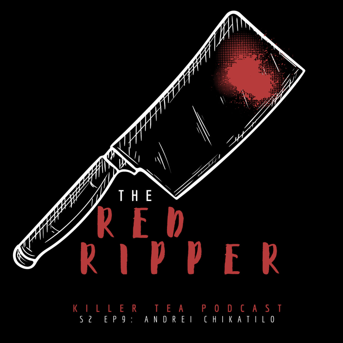 S2 Ep. 09 ANDREI CHIKATILO    The Red Ripper