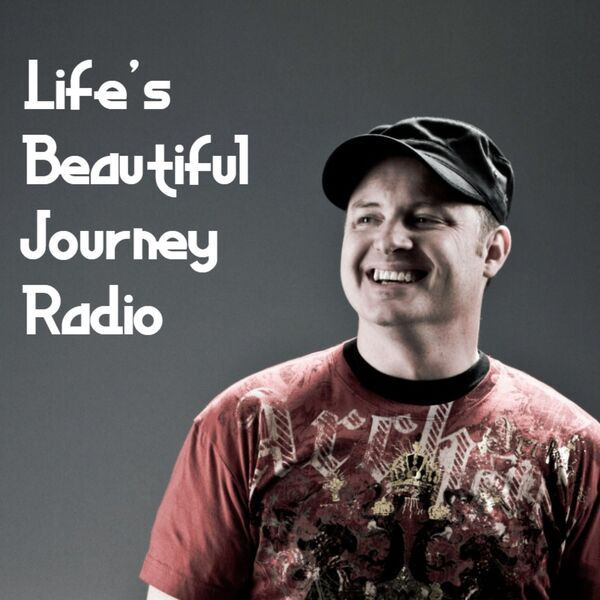 Life's Beautiful Journey Radio Podcast Artwork Image