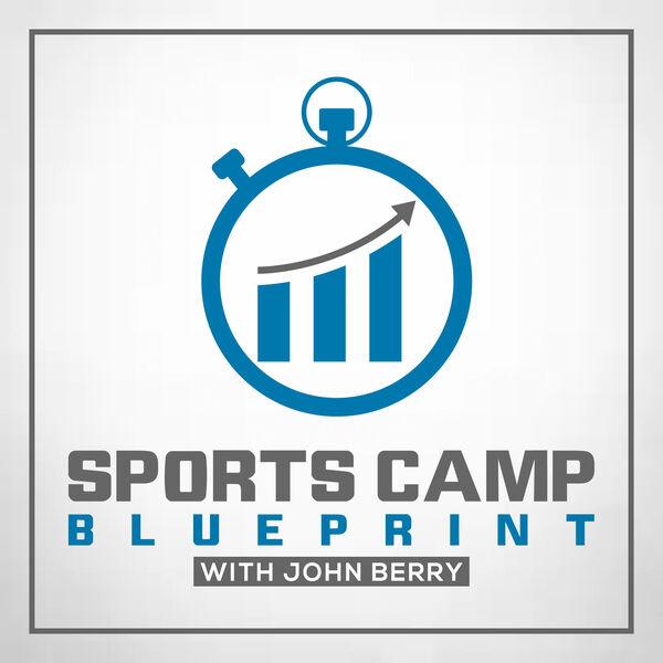 Sports Camp Blueprint Podcast Artwork Image
