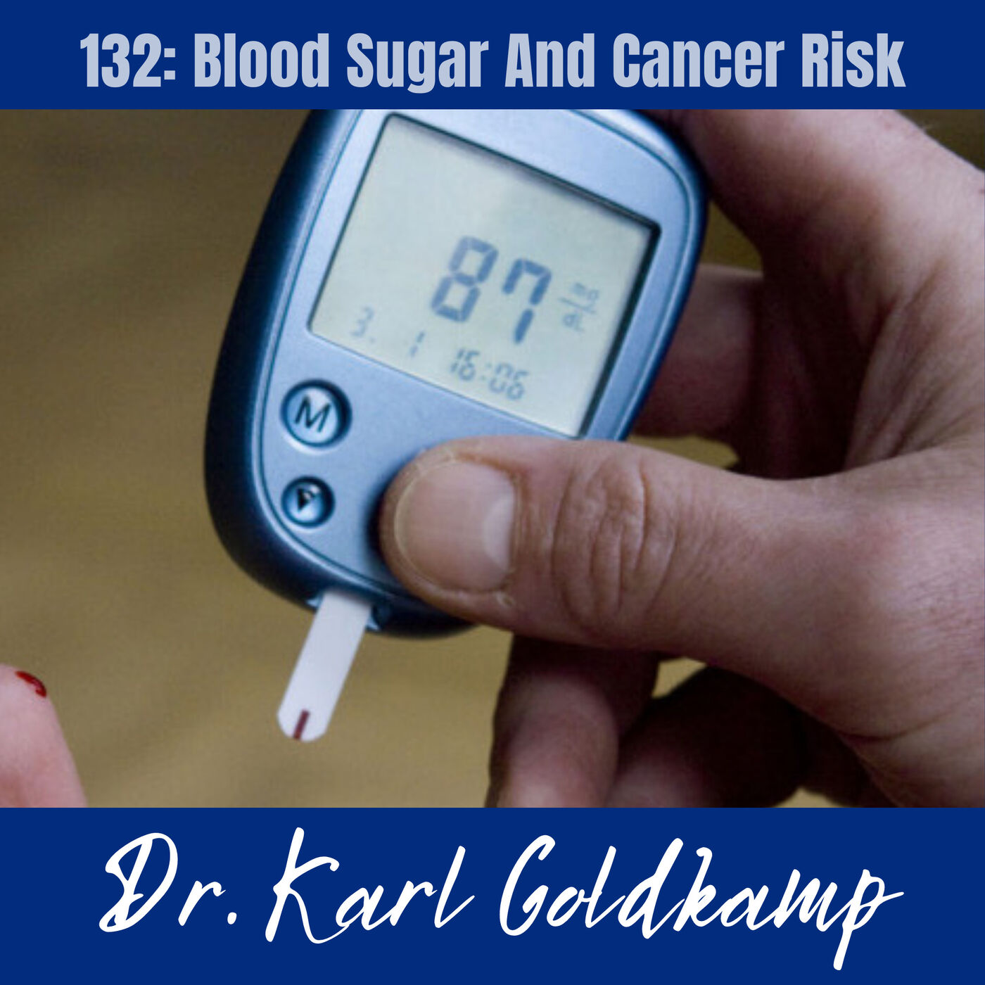 132: Blood Sugar And Cancer Risk