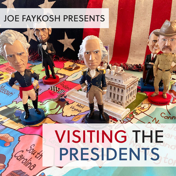 Visiting the Presidents Podcast Artwork Image