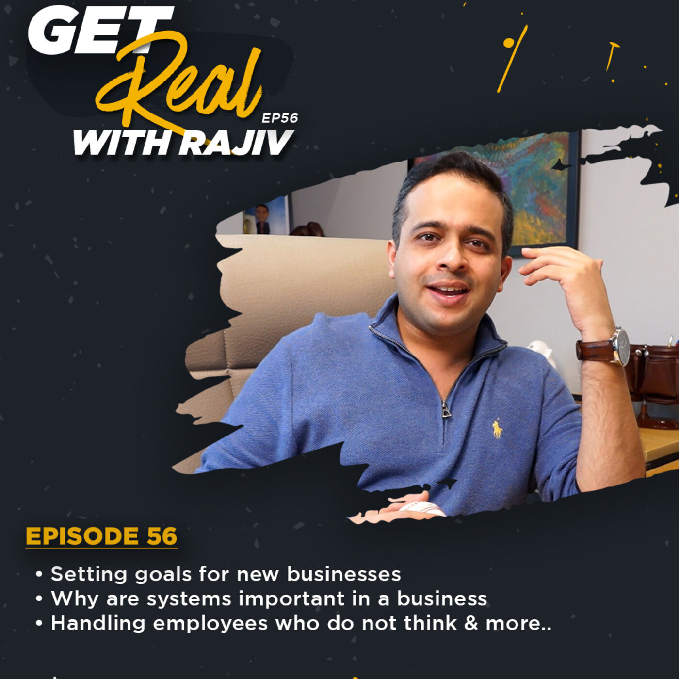 Setting goals for new businesses | Handling employees who do not think & more | Get Real with Rajiv - Episode 56