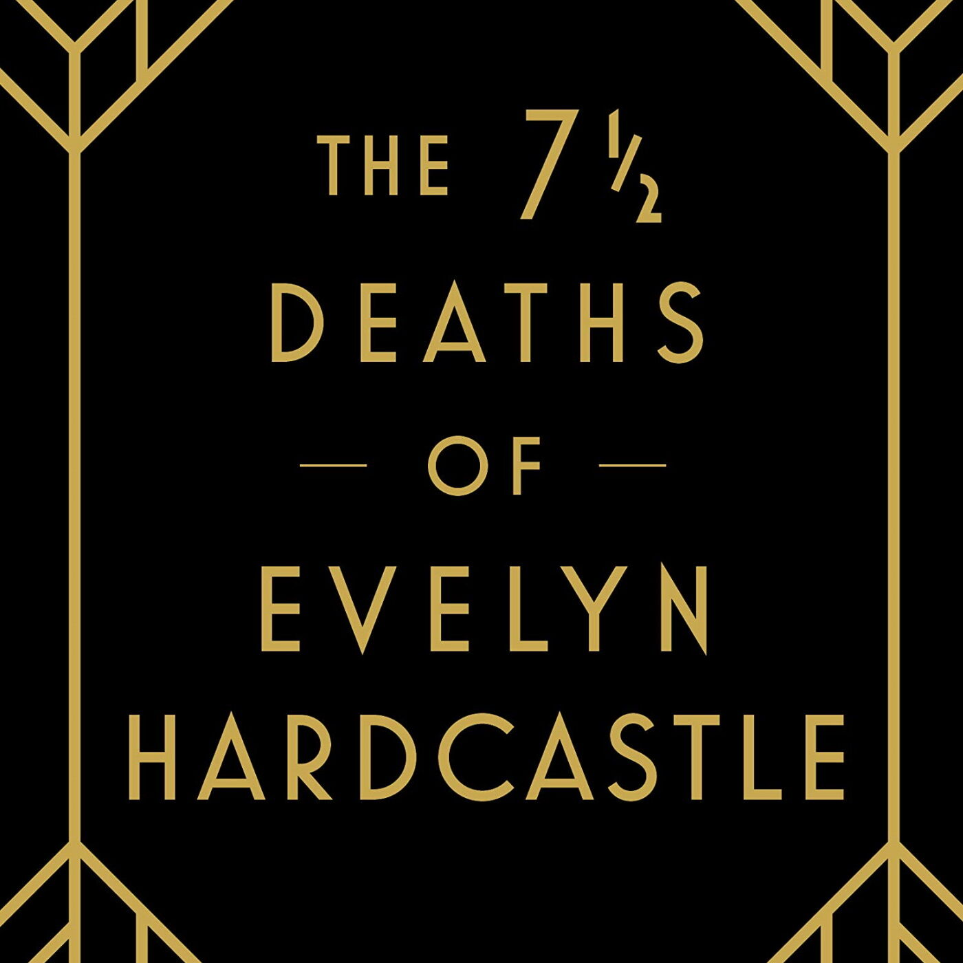 Book-Space! #17. The 7½ Deaths of Evelyn Hardcastle