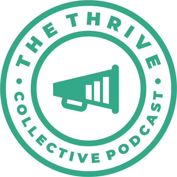 The Thrive Collective with Rob Hughes Podcast Artwork Image