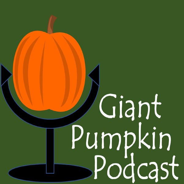 Giant Pumpkin Podcast Podcast Artwork Image