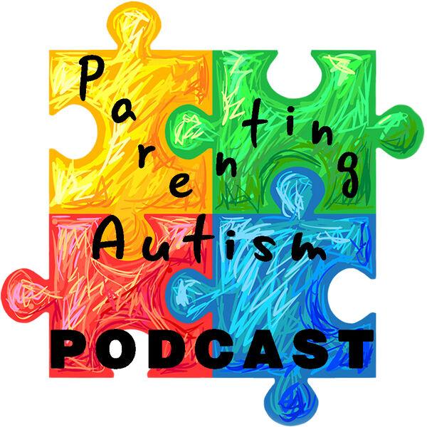Parenting Autism Podcast Artwork Image