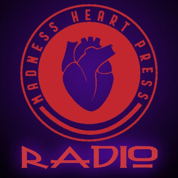 Madness Heart Radio Podcast Artwork Image