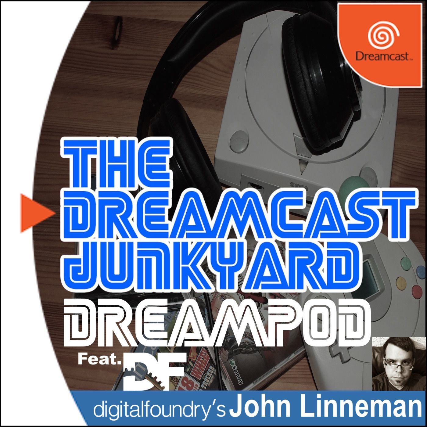 The Dreamcast Junkyard DreamPod - Episode 55: Featuring Digital Foundry's John Linneman