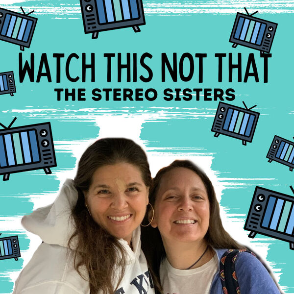 Watch This Not That With The Stereo Sisters Podcast Artwork Image