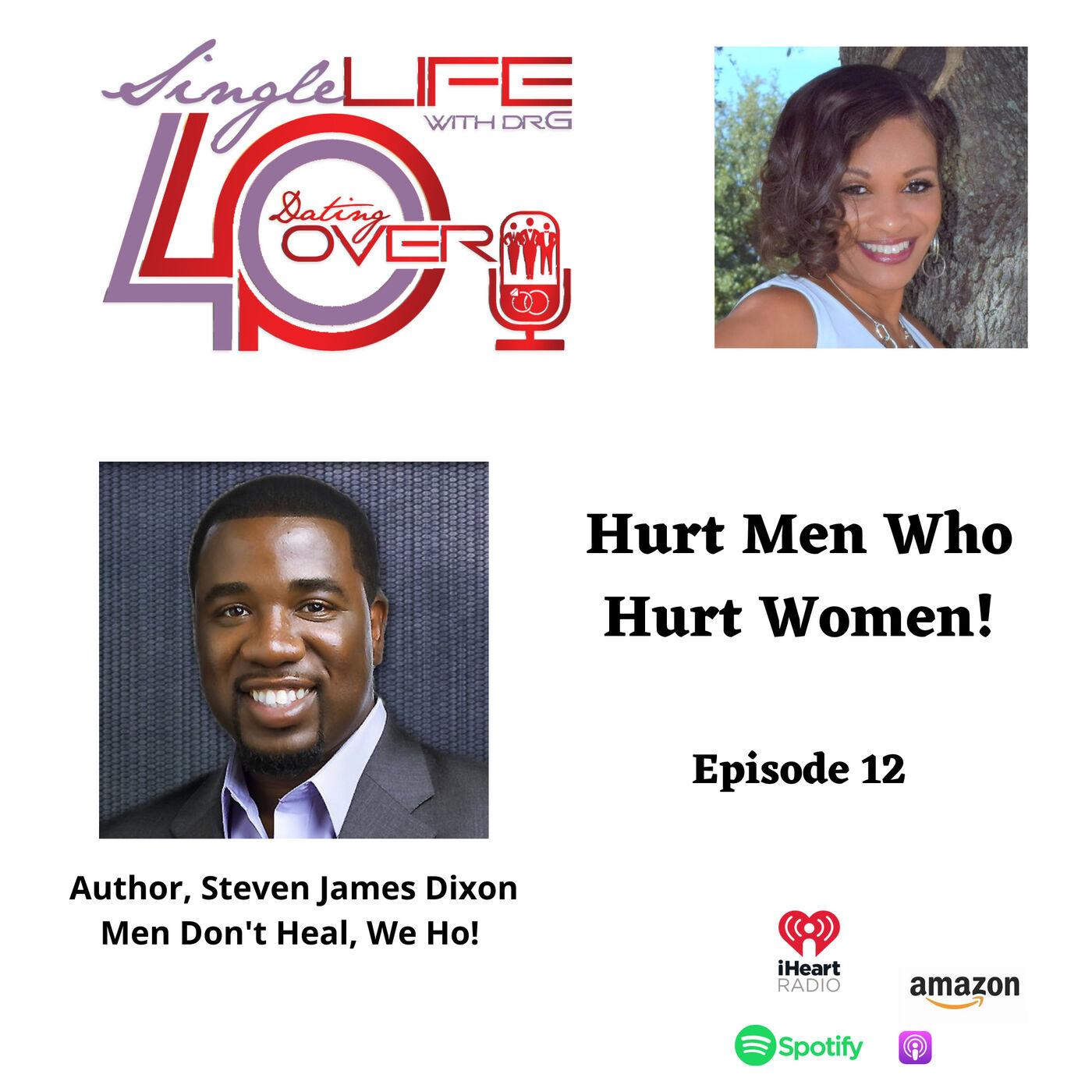 Hurt Men Who Hurt Women!