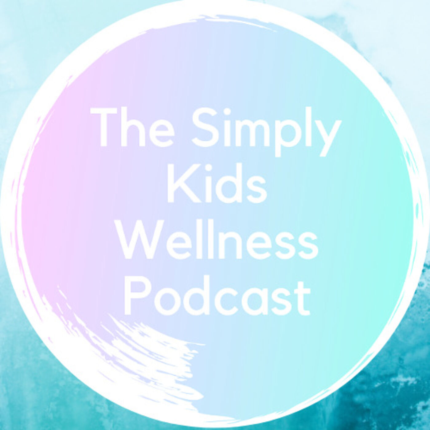 The Simply Kids Wellness Podcast podcast show image