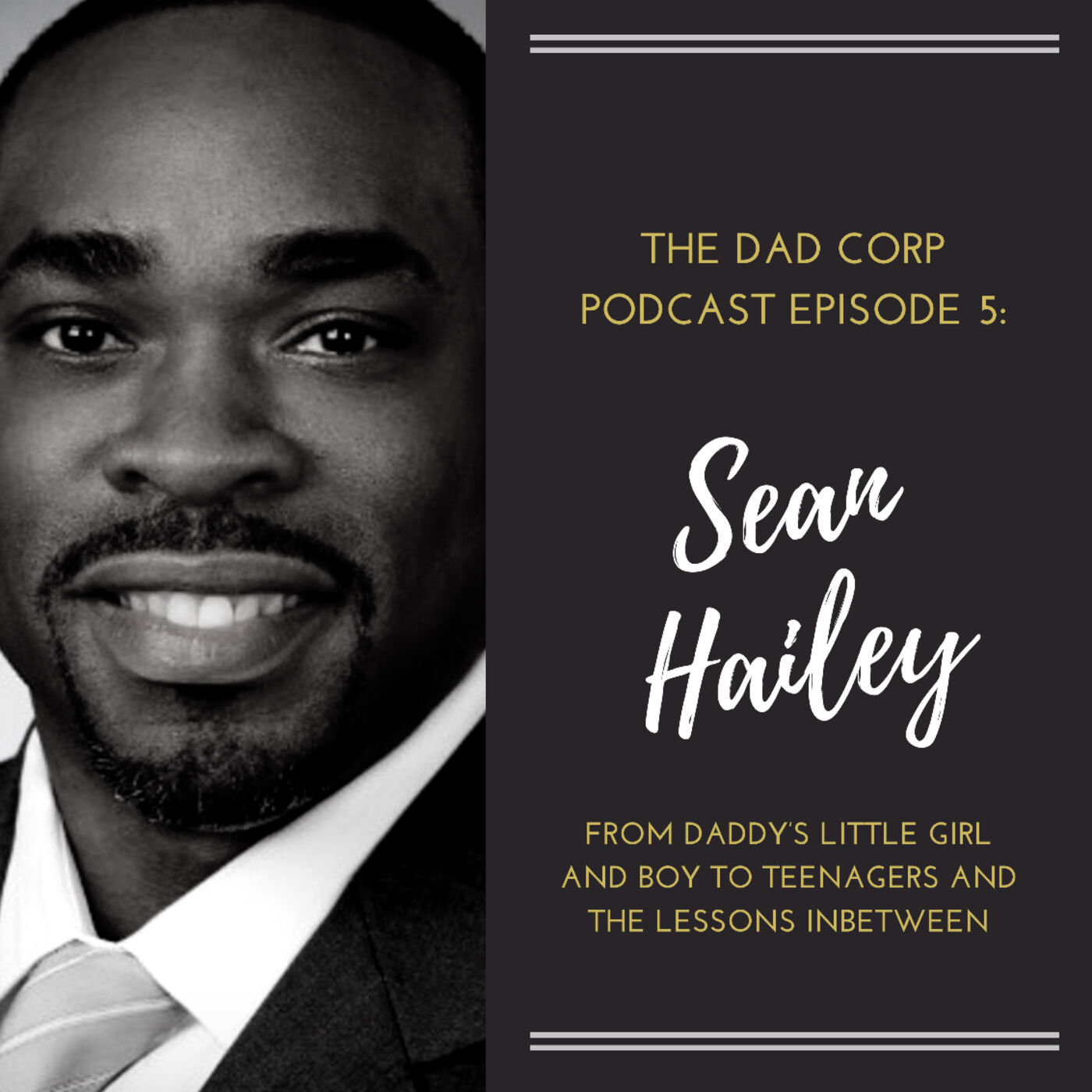 From Daddy's Little Girl and Boy to Teenagers...and the Lessons in Between with Sean Hailey, International Tax Partner and Entrepreneur
