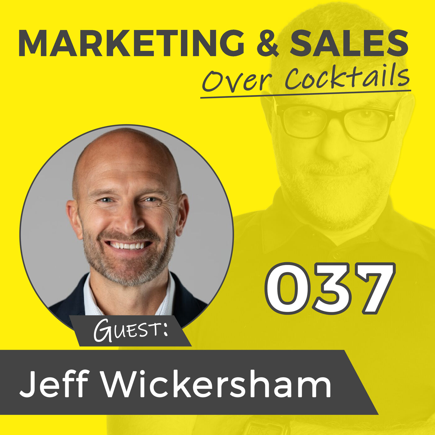 037: Are Your New Year's Resolutions Just a January To-Do List? with Jeff Wickersham