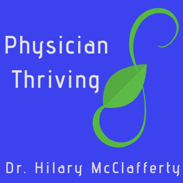 Physician Thriving Podcast Artwork Image