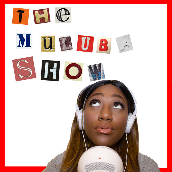 The Muluba Show Podcast Artwork Image